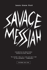 Savage Messiah - 9781786637857 by Laura Grace Ford, Mark Fisher, Greil Marcus, 9781786637857