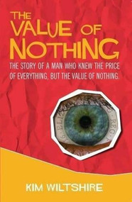 The Value of Nothing by Kim Wiltshire, 9781911501954