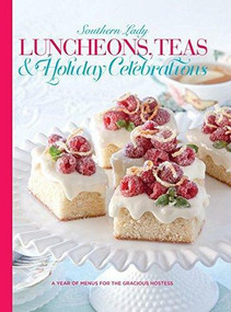 Luncheons, Teas & Holiday Celebrations (A year of Menus for the Gracious Hostess) by Andrea Fanning, 9780977006946