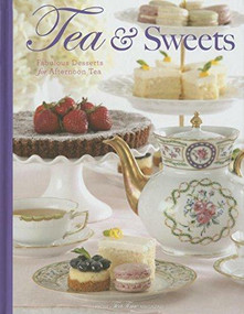 Tea & Sweets (Fabulous Desserts for Afternoon Tea) by Lorna Reeves, 9781940772103