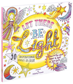 Let There Be Light (A Glow in the Dark Coloring Book) by Felicity French, 9781684127238