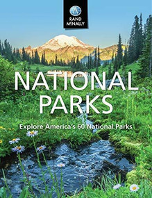RAND MCNALLY NATIONAL PARKS - EXPLORE AMERICA'S 60 NATIONAL PARKS (HARDCOVER) NEW, 9780528020827