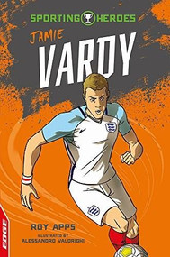 EDGE: Sporting Heroes: Jamie Vardy - 9781445153254 by Roy Apps, Alessandro Valdrighi, 9781445153254