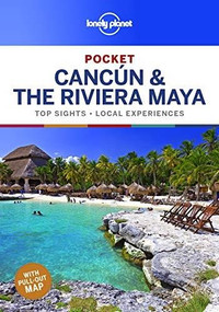 Lonely Planet Pocket Cancun & the Riviera Maya (Miniature Edition) by Ray Bartlett, Lonely Planet, Ashley Harrell, John Hecht, 9781788682688