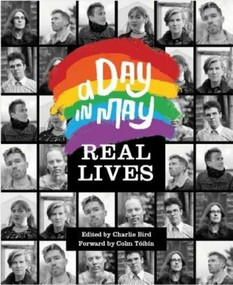 A Day in May (Real Lives, True Stories) by Charlie Bird, Colm Tóibín, 9781785370762