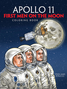 Apollo 11 (First Men on the Moon Coloring Book) by Steven James Petruccio, 9780486834948