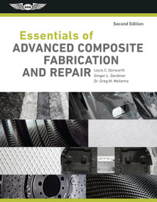 Essentials of Advanced Composite Fabrication & Repair by Louis C. Dorworth, Ginger L. Gardiner, Dr. Greg M. Mellema, 9781619547629