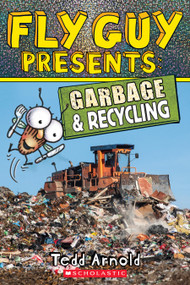 Fly Guy Presents: Garbage and Recycling (Scholastic Reader, Level 2) by Tedd Arnold, Tedd Arnold, 9781338217193
