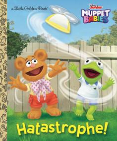 Hatastrophe (Disney Muppet Babies) by Random House, Character Building Studio, 9780736439954