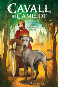 Cavall in Camelot #1: A Dog in King Arthur's Court - 9780062494498 by Audrey Mackaman, 9780062494498