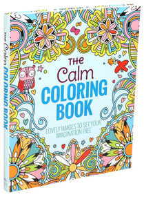 The Calm Coloring Book (Lovely Images to Set Your Imagination Free) by Editors of Thunder Bay Press, 9781626866256