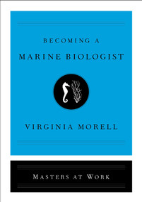 Becoming a Marine Biologist by Virginia Morell, 9781501181207