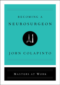 Becoming a Neurosurgeon by John Colapinto, 9781501159176