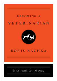 Becoming a Veterinarian by Boris Kachka, 9781501159466