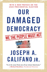 Our Damaged Democracy (We the People Must Act) - 9781501144622 by Joseph A. Califano, 9781501144622