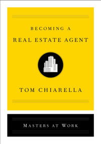 Becoming a Real Estate Agent by Tom Chiarella, 9781501197727