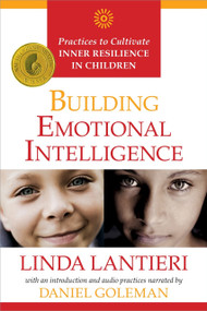 Building Emotional Intelligence (Practices to Cultivate Inner Resilience in Children) by Linda Lantieri, Daniel Goleman, Ph.D., 9781622031955