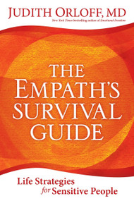 The Empath's Survival Guide (Life Strategies for Sensitive People) by Judith Orloff, MD, 9781683642114