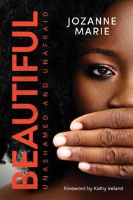 Beautiful (Unashamed and Unafraid) by Jozanne Marie, Kathy Ireland, 9781642931204