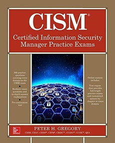 CISM Certified Information Security Manager Practice Exams by Peter H. Gregory, 9781260456110