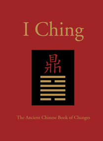 The I Ching (The Ancient Chinese Book of Changes) by Neil Powell, Kieron Connolly, 9781782747215