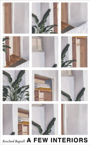 A Few Interiors by Rowland Bagnall, 9781784107352