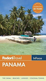 Fodor's In Focus Panama by Fodor's Travel Guides, 9780804143530
