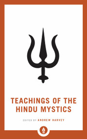 Teachings of the Hindu Mystics - 9781611806953 by Andrew Harvey, 9781611806953