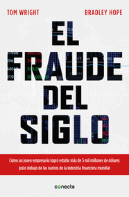 El fraude del siglo / Billion Dollar Whale: The Man Who Fooled Wall Street, Hollywood, and the World by Tom Wright, Bradley Hope, 9786073176897