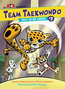 How to Be Cheeri by Master Taekwon Lee, Jeffrey Nodelman, Ethen Beavers, 9781623369484