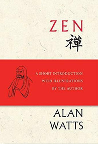 Zen (A Short Introduction with Illustrations by the Author) by Alan Watts, Shinge Roko Sherry Chayat, 9781608685882