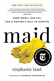 Maid (Hard Work, Low Pay, and a Mother's Will to Survive) - 9780316505093 by Stephanie Land, Barbara Ehrenreich, 9780316505093