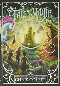 A Tale of Magic... - 9780316523479 by Chris Colfer, 9780316523479