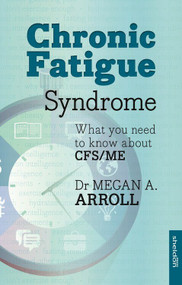 Chronic Fatigue Syndrome by Megan A. Arroll, 9781529329162