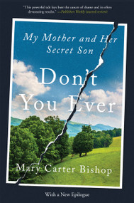 Don't You Ever (My Mother and Her Secret Son) - 9780062400741 by Mary Carter Bishop, 9780062400741