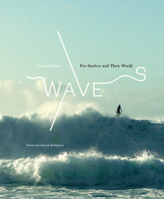 Waves (Pro Surfers and Their World) by Thom Gilbert, 9781419738210