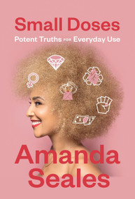 Small Doses (Potent Truths for Everyday Use) - 9781419734502 by Amanda Seales, 9781419734502