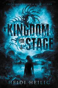 A Kingdom for a Stage by Heidi Heilig, 9780062651976