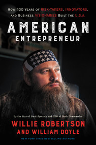 American Entrepreneur (How 400 Years of Risk-Takers, Innovators, and Business Visionaries Built the U.S.A.) - 9780062693426 by Willie Robertson, William Doyle, 9780062693426