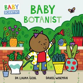 Baby Botanist by Dr. Laura Gehl, Daniel Wiseman, 9780062841322