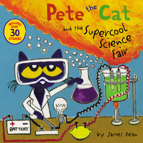 Pete the Cat and the Supercool Science Fair by James Dean, James Dean, Kimberly Dean, 9780062868350