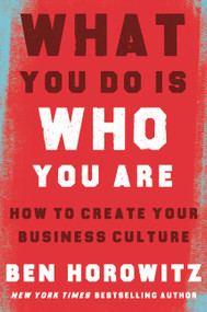 What You Do Is Who You Are (How to Create Your Business Culture) by Ben Horowitz, Henry Louis Gates, Jr., 9780062871336