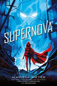Supernova by Marissa Meyer, 9781250078384