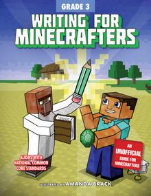 Writing for Minecrafters: Grade 3 by Sky Pony Press, Amanda Brack, 9781510741201