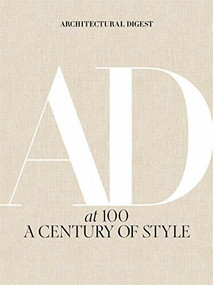 Architectural Digest at 100 (A Century of Style) by Amy Astley, Architectural Digest, Anna Wintour, 9781419733338