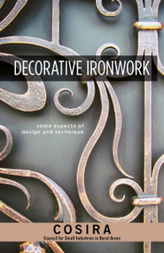 Decorative Ironwork (Some Aspects of Design and Technique), 9781497100633