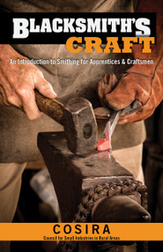 Blacksmith's Craft (An Introduction to Smithing for Apprentices & Craftsmen), 9781497100466