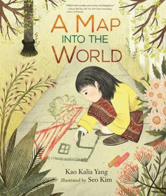 A Map into the World by Kao Kalia Yang, Seo Kim, 9781541538368