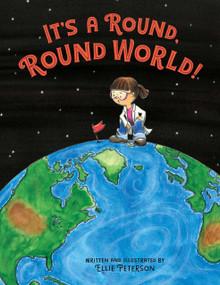 It's a Round, Round World! by Ellie Peterson, Ellie Peterson, 9781635921281