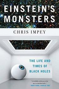 Einstein's Monsters (The Life and Times of Black Holes) - 9780393357509 by Chris Impey, 9780393357509